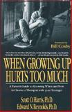 When Growing up Hurts Too Much, Scott O. Harris and Edward N. Reynolds, 0029140552