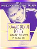 Toward Digital Equity : Bridging the Divide in Education, Solomon, Gwen and Allen, Nancy, 0205360556