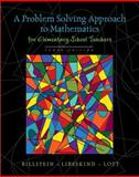 A Problem Solving Approach to Mathematics for Elementary School Teachers, Billstein, Rick and Libeskind, Shlomo, 0321570553