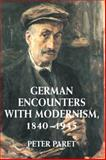German Encounters with Modernism, 1840-1945, Paret, Peter, 0521790557
