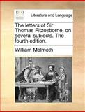 The Letters of Sir Thomas Fitzosborne, on Several Subjects The, William Melmoth, 1140820559