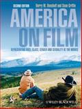 America on Film : Representing Race, Class, Gender, and Sexuality at the Movies, Benshoff, Harry M. and Griffin, Sean, 1405170557