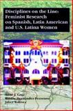 Disciplines on the Line : Feminist Research on Spanish, Latin American and U.S. Latina Women, Anne Cruz, 1588710556