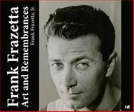 Frank Frazetta: Art and Remembrances, Frank Frazetta Jr, 1613450559