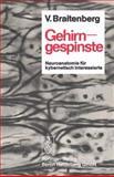 Gehirngespinste : Neuroanatomie Für Kybernetisch Interessierte, Braitenberg, Valentino, 3540060553
