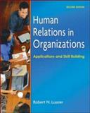 Human Relations in Organizations : Applications and Skill Building, Lussier, Robert N., 0073210552