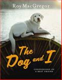 The Dog and I, Roy MacGregor, 0143050559