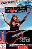 Siren Songs from the Heart of Austin, Andrew Geyer, 0982440553