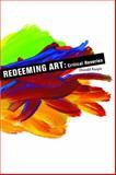 Redeeming Art, Donald Kuspit, 1581150555