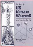 The Role of U. S. Nuclear Weapons in the Post-Cold War Era, Richard A. Paulsen, 1585660558