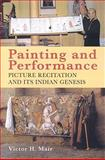 Painting and Performance, Victor Mair, 1891640550