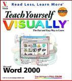 Teach Yourself Word 2000 VISUALLY, Ruth Maran and Kelleigh Wing, 0764560557