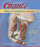 Grant's Atlas of Anatomy, Dalley, Arthur F. and Agur, Anne M. R., 0781770556