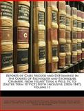 Reports of Cases Argued and Determined in the Courts of Exchequer and Exchequer Chamber, from Hilary Term, 6 Will, John Innes Clark Hare and Horace Binney Wallace, 1149810556