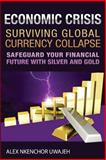 Economic Crisis: Surviving Global Currency Collapse, Alex Uwajeh, 1478350555
