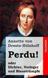 Perdu! Oder Dichter, Verleger und Blaustrümpfe, Annette von Droste-Hülshoff, 1482380552