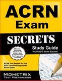 ACRN Exam Secrets Study Guide : ACRN Test Review for the AIDS Certified Registered Nurse Exam, ACRN Exam Secrets Test Prep Team, 160971055X