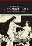 Apuleius Metamorphoses : An Intermediate Latin Reader, Murgatroyd, Paul and Apuleius, 0521690552