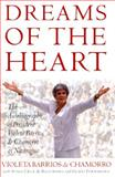 Dreams of the Heart, Chamorro, Vileta Barrios De, 0684810557