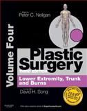 Plastic Surgery : Lower Extremity, Trunk and Burns, Song, David H. and Neligan, Peter C., 1455710555
