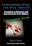 Understanding Drugs and Drug Addiction, Taylor Jensen, 147834055X