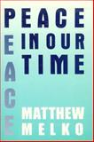 Peace in Our Time, Melko, Matthew, 1557780552
