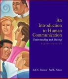 An Introduction to Human Communication : Understanding and Sharing, Pearson, Judy C. and Nelson, Paul E., 0072430559