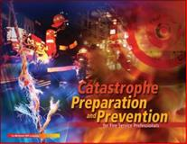 Catastrophe Preparation and Prevention for Fire Service Professionals, Palin, Phil, 0077240553