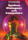 Spoken Dialogue with Computers, De Mori, Renato, 0122090551