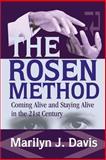 The Rosen Method, Marilyn J. Davis, 0595250556