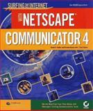 Surfing the Internet with Netscape Communicator 4, Daniel A. Tauber and Brenda Kienan, 0782120555