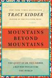 Mountains Beyond Mountains, Tracy Kidder, 0812980557