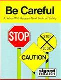 Be Careful, Harry Bornstein and Karen L. Saulnier, 0913580554