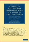 Calendar of State Papers and Manuscripts, Relating to English Affairs : Existing in the Archives and Collections of Venice, and in Other Libraries of Northern Italy, Brown, Rawdon Lubbock, 1108060552