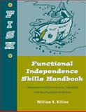 Functional Independence Skills Handbook : Assessment and Curriculum for Individuals with Developmental Disabilities, Killion, William K., 1416400559