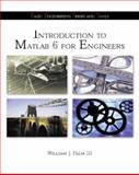 Introduction to MATLAB 6 for Engineers with 6.5 Update with Additional Topics in Animation, Graphics, and Simulink, Palmer, William J., 3rd, 0072970553