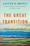 The Great Transition, Lester R. Brown, 039335055X