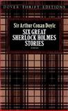 Six Great Sherlock Holmes Stories, Arthur Conan Doyle, 0486270556