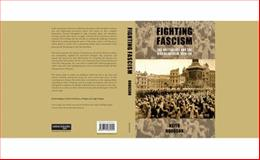 Fighting Fascism : The British Left and the Rise of Fascism, 1919-39, Hodgson, Keith O., 071908055X