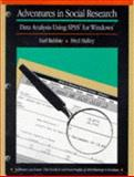 Adventures in Social Research : Data Analysis Using SPSS for Windows, Babbie, Earl R. and Halley, Fred, 0803990553