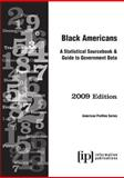 Black Americans 2009 : A Statistical Sourcebook and Guide to Government Data, , 0929960556