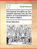 Occasional Thoughts on the Present German War by the Author of Considerations on the Same Subject, Israel Mauduit, 1170640559