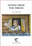 Saving from the Wreck : Essays on Poetry, Porter, Peter, 1842330551