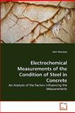Electrochemical Measurements of the Condition of Steel in Concrete, Amir Poursaee, 3639280555