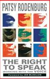 The Right to Speak : Working with the Voice, Rodenburg, Patsy and McKellen, Ian, 0878300554