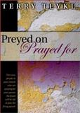 Preyed on or Prayed for, Teykl, Terry, 1578920558