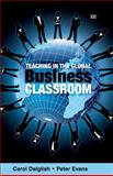 Teaching in the Global Business Classroom, Dalglish, Carol and Evans, Peter, 1847200559