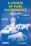 A Course of Pure Mathematics Centenary Edition, Hardy, G. H., 0521720559