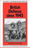 British Defence since 1945 9780631160557