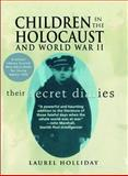 Children in the Holocaust and World War II, Laurel Holliday, 0671520555